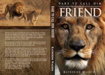 Dare to Call Him Friend by Katherine Walden